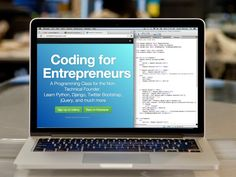 Coding for Entrepreneurs by Justin Mitchel — Kickstarter. A project-based programming class for non-technical founders. Learn Python, Django, CSS, JQuery, and more in 100+, 3-10 Minute Videos.