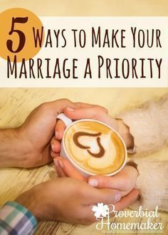 Life gets busy!  Are you making your marriage a priority?  Here are 5 great tips to help your relationship have the place it should!  #Marriage #Relationships #ChristianMarriage #HappyHome #Priorities #Family #Parenting #ProverbialHomemaker