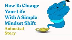 How to change your life with a simple mindset shift - an animate story! Your Life, You Changed, Positive Quotes, Mindset, Strength, Positivity, Faith, Simple, Happy