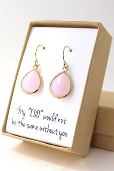 These beautiful earrings would sure stun your friends when you asked them to be your maids!