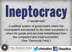 Ineptocracy......