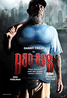 Bad Ass starring Danny Trejo