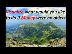 Abraham Hicks - Visualize what would you like to do if Money were no object - YouTube