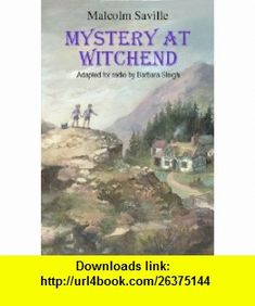 Mystery at Witchend Lone Pine Radio Script (9780954680251) Malcolm Saville, Barbara Sleigh, Val Biro , ISBN-10: 0954680251  , ISBN-13: 978-0954680251 ,  , tutorials , pdf , ebook , torrent , downloads , rapidshare , filesonic , hotfile , megaupload , fileserve