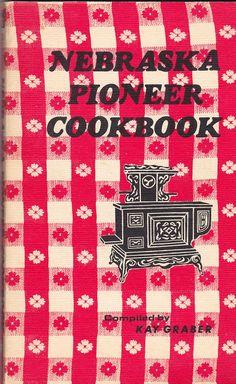 Nebraska Pioneer Cookbook Kay Graber Historic Recipes Frontier Great Plains