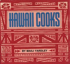 Looks like an interesting cookbook does Hawaii Cooks by by Maili Yardley. #hawaii #recipes #cookbooks #ck