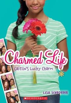 Caitlin's Lucky Charm (Charmed Life #1) by Lisa Schroeder - click on the cover to see if the book's available at Otis Library