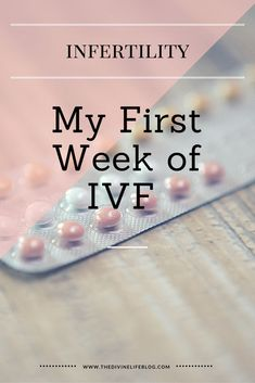 My First Week of IVF http://thedivinelifeblog.com/2016/09/15/first-week-ivf/