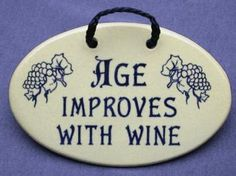 6 in x 4 in Age improves with wine. $15.99