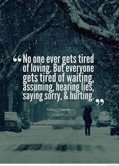 No one gets tired of loving