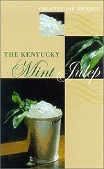 The Kentucky Mint Julepby Colonel Joe Nickel is a small book full of history, lore and recipes.Who knew there could be so many different ways to create this simple drink? Sections include several pages each for Historical Juleps (dating back to around 1898), Modern Juleps (frozen juleps sound perfect for summer or punchbowl juleps for that herb dinner or barbecue) and non-alcoholic Juleps (just enjoy the mint).It is after all about the mint.OurKentucky Colonel Mintis the mint of choice…