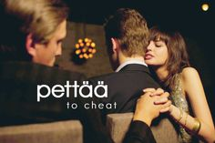 pettää ~ to cheat