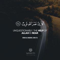 """Unquestionably, the help of Allah is near."" - [Surah Al-Baqarah | Ayah 214] - Receive Quran Recitations via WhatsApp. WhatsApp your ""Name"" to +27745000222."