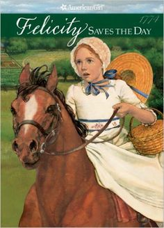 """Felicity Saves the Day (American Girls Collection: Felicity Book 5), """"Felicity loves summertime on Grand father's plantation. She can be outside all day—riding horses, playing with Nan and William, and exploring the woods. One day Felicity finds a secret note. It is from Ben, her father's apprentice, and it asks for her help. Ben has broken his apprenticeship agreement and is running away to join George Washington's army."""""""