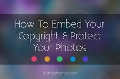 How To Embed Your Copyright To Protect Your Photos (And Make An Action For It!)