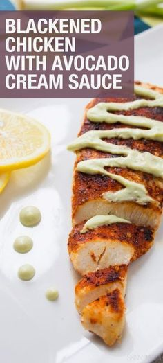 Blackened Chicken with Avocado Cream Sauce | FoodGaZm..