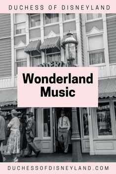 Wonderland Music, Main Street USA, Disneyland Disneyland History, Disneyland Main Street, Disney Songs, Throwback Thursday, Wonderland, Usa, Movie Posters, Film Poster, Billboard