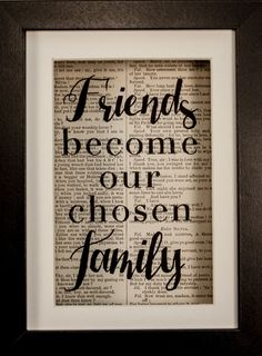 Friends Become Our Chosen Family Inspirational Quote Upcycled Vintage Book Page Art Shadow Box or Print