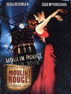 Moulin Rouge... where I learned to love musicals.