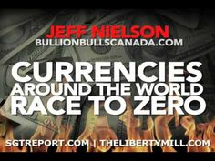 Currencies Around The World Race To ZERO -- Jeff Nielson