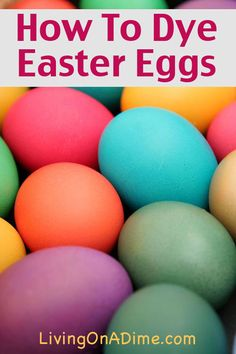 How To Dye Easter Eggs - Homemade Easter Egg Dyes