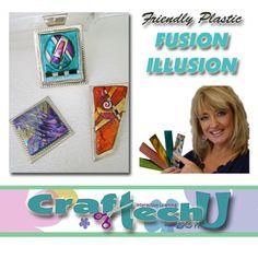 friendly plastic | Friendly Plastic Fusion Illusion Class!