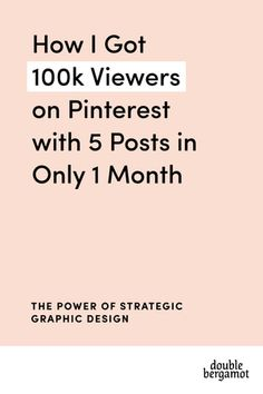 How I got 100k Viewers on Pinterest with 5 Posts in Only 1 Month