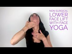 Non Surgical Lower Face Lift with Face Yoga. Description: Danielle Collins, World Leading Face Yoga Expert, shows you how to use massage and exercise to lift.