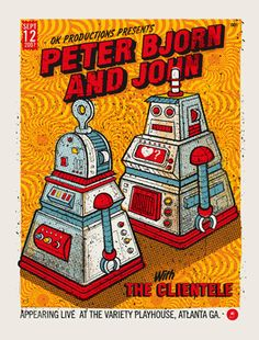 Peter Bjorn And John -Robot « Limited Edition Gig Posters « Methane Studios
