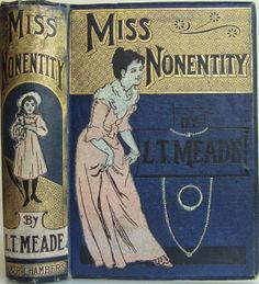 Miss Nonentity by L.T. Meade, London: W. & R. Chambers, Limited c1900 | Beautiful Antique Books