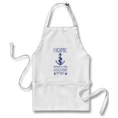 Home is Where the Anchor Drops Nautical Quote Apron - March 20