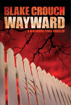 Amazon.com: Wayward (The Wayward Pines Series, Book Two) eBook: Blake Crouch: Kindle Store