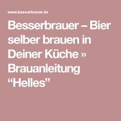 """Besserbrauer  – Bier selber brauen in Deiner Küche   » Brauanleitung """"Helles"""""""