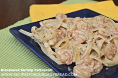 Blackened Shrimp Fettuccine Alfredo -awesome recipe and could also use chicken!