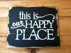 """This is my Happy Place OR This is our Happy Place hand-painted wood sign 13"""" w x 10 1/2"""" h"""