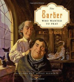 The Barber Who Wanted to Pray by R. C. Sproul http://www.amazon.com/dp/1433527030/ref=cm_sw_r_pi_dp_ZsGJtb17WJZ85R4C