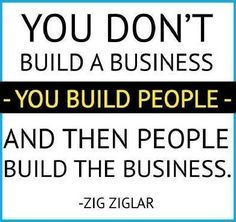 """You don't build a business, you build PEOPLE. And then PEOPLE build the business."" #PR101 #Business www.prettylivingpr.com"