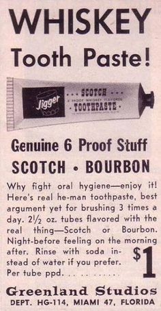 Whisky Toothpaste Was A Thing In 1961 Yes, Whisky Toothpaste Was A Thing In we need to get this stocked in all hospitals!Yes, Whisky Toothpaste Was A Thing In we need to get this stocked in all hospitals! Vintage Humor, Vintage Posters, Weird Vintage Ads, Whisky, Journal Vintage, Dental Humor, Dental Teeth, Photo Vintage, Vintage Bar