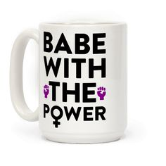 Babe With The Power - Get ready to dance the magic dance all over misogyny cuz you are the babe with the power - the power to SMASH THE PATRIARCHY. Celebrate your love of feminism, Bowie, and musical fantasies. Perfect for a feminist, girl power, smashing the patriarchy, and being a total babe!