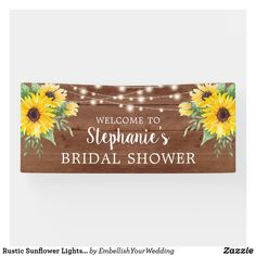 Rustic Sunflower Lights Wood Bridal Shower Banner Outdoor Banners, Bridal Shower Rustic, Word Out, Outdoor Events, Birthdays, Lights, Wood, Design