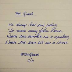 The Quest. Part 1/n. This is going to be long. For I have suffered a lot.  #word #wordstoliveby #wordporn #wordsmith #stories #write #poem #love #life #writersofinstagram #dreams #wish #wishes #wishlist #poetry #lettering #handwritten #calligraphy #inkstagram#quoteoftheday #wanderlust #wanderer #home #sunrise #sunset #mountains #mountain #shore #dream