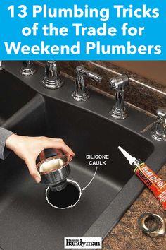 13 Plumbing Tricks of the Trade for Weekend Plumbers