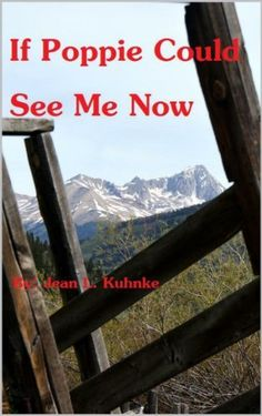 If Poppie Could See Me Now by Jean Kuhnke, http://www.amazon.com/dp/B00JXOMRF0/ref=cm_sw_r_pi_dp_rhTsub0DBTHF0