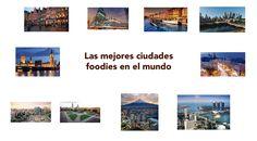 las mejores #ciudades #foodies en el mundo #gastronomía