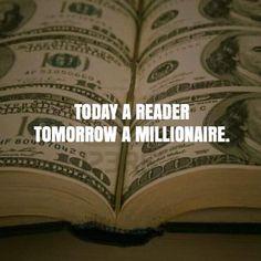 Today a reader tomorrow a millionaire #motivationalquotes #billionaire #lifestyle
