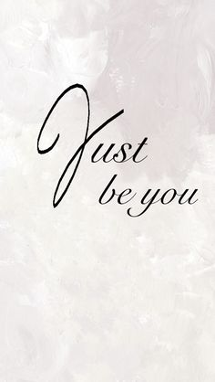 ♡ Just be you