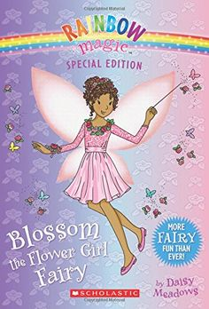 Blossom the Flower Girl Fairy (Rainbow Magic: Special Edition) by Daisy Meadows http://www.amazon.com/dp/0545852021/ref=cm_sw_r_pi_dp_fn.Pwb0NYMRNT