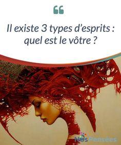 Il existe 3 types d'esprits : quel est le vôtre ?   Retrouvez le type d'esprit qui vous correspond le mieux parmi les esprits #rigides, les esprits #liquides et les #esprits flexibles.  #Psychologie