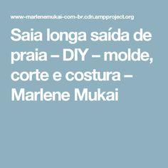 Saia longa saída de praia – DIY – molde, corte e costura – Marlene Mukai