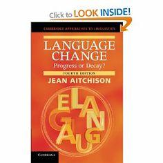Language Change: Progress or decay?